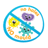 No Mould / No Holes